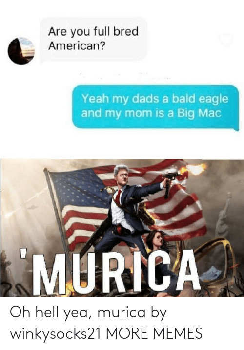 yea: Oh hell yea, murica by winkysocks21 MORE MEMES