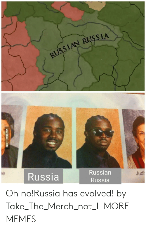 Evolved: Oh no!Russia has evolved! by Take_The_Merch_not_L MORE MEMES