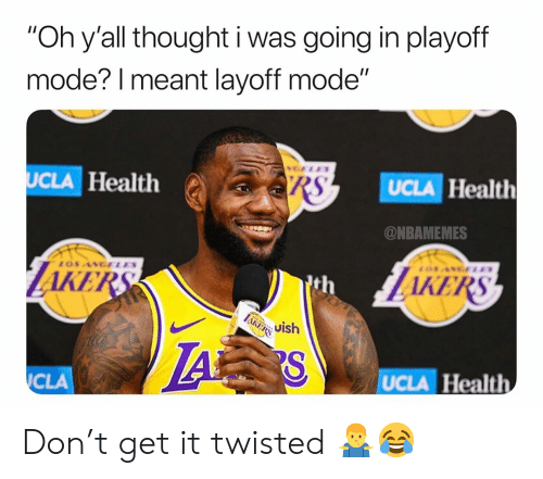 """cla: """"Oh y'all thought i was going in playoff  mode? l meant layoff mode""""  UCLA Health  UCLA Health  @NBAMEMES  AKE  AKERS  th  i Uish  CLA  UCLA Health Don't get it twisted 🤷♂️😂"""
