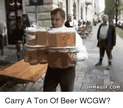 Ohmagifs: OHMAGIF.COM Carry A Ton Of Beer WCGW?