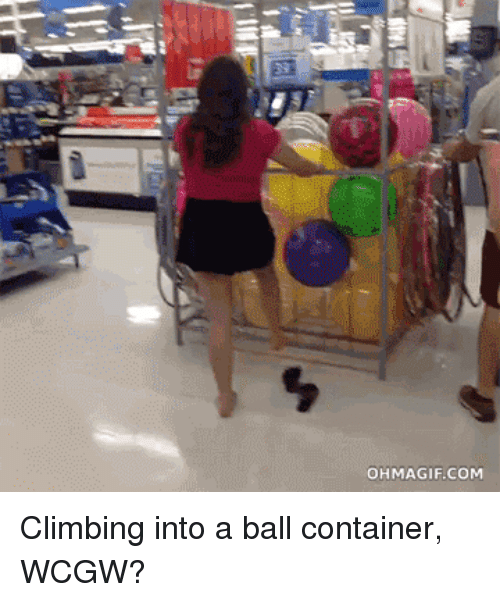 Ohmagifs: OHMAGIF.COM Climbing into a ball container, WCGW?