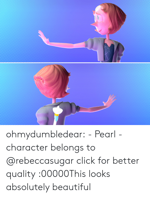 Beautiful, Click, and Tumblr: ohmydumbledear:  - Pearl -character belongs to @rebeccasugar click for better quality  :00000This looks absolutely beautiful