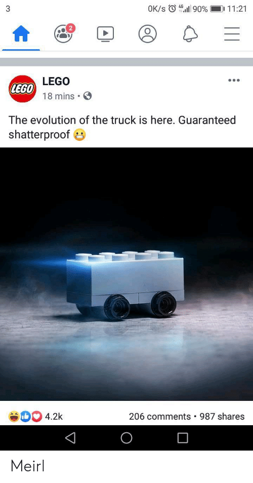 Evolution: OK/s 90 %  D 11:21  3  LEGO  LEGO  18 mins  The evolution of the truck is here. Guaranteed  shatterproof  4.2k  206 comments  987 shares Meirl