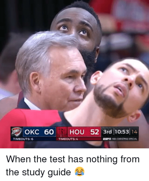 Christmas, Nba, and Test: OKC 60  HOU 52 3rd10:5314  TIMEOUTS: 6  TIMEOUTS:4  ESTT NBA CHRISTMAS SPECIAL When the test has nothing from the study guide 😂