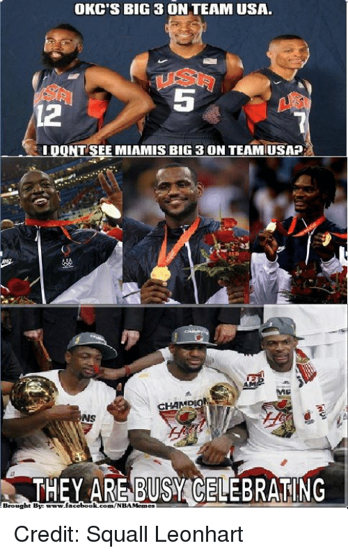 squall: OKC'S BIG 3 ON TEAM USA.  12  T SEE MIAMIS BIG 3 ON TEAMIUSAP  CHAMDUONAH  Brought By: www.  book.  BUSY CELEBRATING Credit: Squall Leonhart