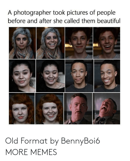 Old: Old Format by BennyBoi6 MORE MEMES