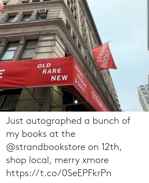 A Bunch Of: OLD  RARE  NEW  SHOOS  STRAND  BOOKS  BOUGHT S RAND N  &.SOLD Just autographed a bunch of my books at the @strandbookstore on 12th, shop local, merry xmore https://t.co/0SeEPFkrPn
