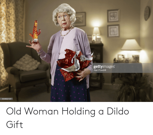 Old woman: Old Woman Holding a Dildo Gift
