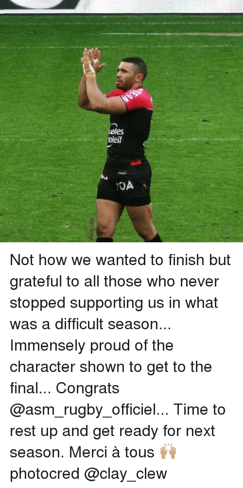 merci: oleil  10A Not how we wanted to finish but grateful to all those who never stopped supporting us in what was a difficult season... Immensely proud of the character shown to get to the final... Congrats @asm_rugby_officiel... Time to rest up and get ready for next season. Merci à tous 🙌🏽 photocred @clay_clew