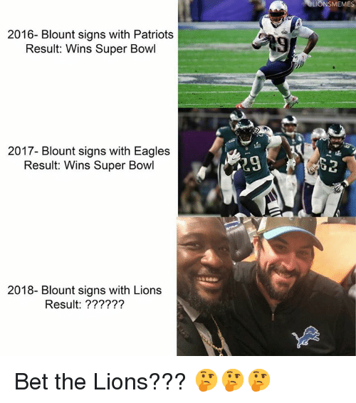 Philadelphia Eagles, Nfl, and Patriotic: OLIONSMEMES  2016- Blount signs with Patriots  Result: Wins Super Bowl  9  2017- Blount signs with Eagles  Result: Wins Super Bowl  29  2018- Blount signs with Lions  Result: ?????? Bet the Lions??? 🤔🤔🤔