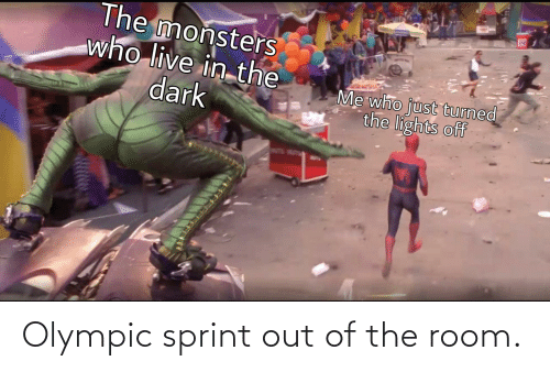 olympic: Olympic sprint out of the room.
