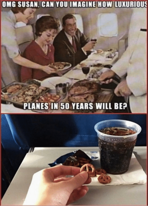 planes: OMG SUSAN, CAN YOU IMAGINE HOW LUXURIOUS  PLANES IN 50 YEARS WILL BE?