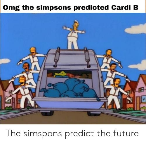 Predict: Omg the simpsons predicted Cardi B  RB The simspons predict the future