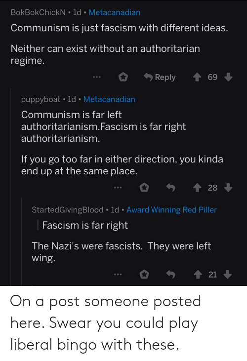 play: On a post someone posted here. Swear you could play liberal bingo with these.