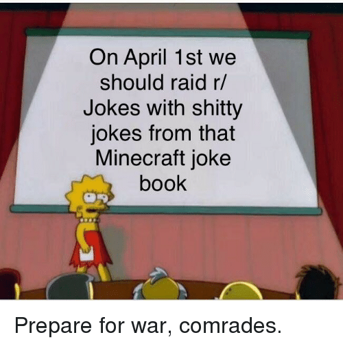 On April 1st We Should Raid R Jokes With Shitty Jokes From