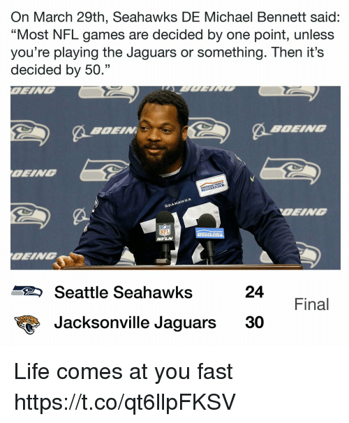 """Seattle Seahawks: On March 29th, Seahawks DE Michael Bennett said:  """"Most NFL games are decided by one point, unless  you're playing the Jaguars or something. Then it's  decided by 50.""""  OEING  SEAHAwx  OEING  MFLN  Seattle Seahawks  24  Final  Jacksonville Jaguars 30 Life comes at you fast https://t.co/qt6llpFKSV"""
