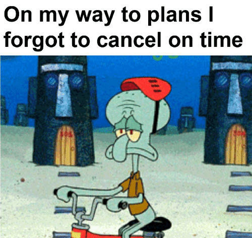 Time, On My Way, and My Way: On my way to plans l  forgot to cancel on time