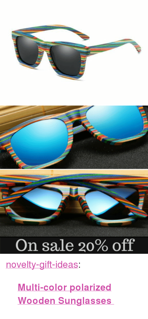 "polarized: On sale 20% off <p><a href=""https://novelty-gift-ideas.tumblr.com/post/173265963368/multi-color-polarized-wooden-sunglasses"" class=""tumblr_blog"">novelty-gift-ideas</a>:</p><blockquote><p><b><a href=""https://modernfamille.com/collections/new-arrival-multi-color-sunglasses/products/ezreal-polarized-wooden-sunglasses-men-bamboo-sun-glasses-women-brand-designer-original-wood-glasses-oculos-de-sol-masculino"">  Multi-color polarized Wooden Sunglasses  </a></b><br/></p></blockquote>"