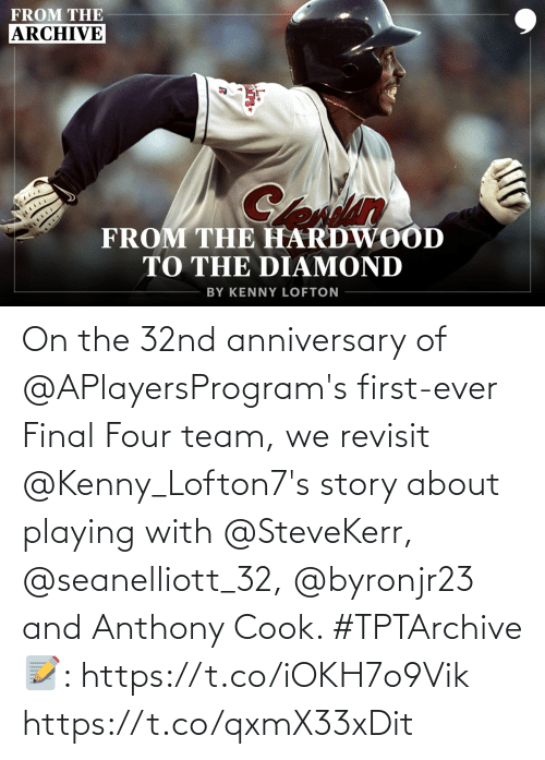 kenny: On the 32nd anniversary of @APlayersProgram's first-ever Final Four team, we revisit @Kenny_Lofton7's story about playing with@SteveKerr, @seanelliott_32,@byronjr23 and Anthony Cook. #TPTArchive   📝: https://t.co/iOKH7o9Vik https://t.co/qxmX33xDit