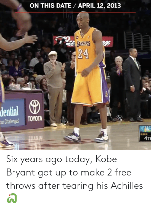 Kobe Bryant: ON THIS DATE APRIL 12, 2013  AKERS  24  dential  Challegs TOYOTA  IU  4T Six years ago today, Kobe Bryant got up to make 2 free throws after tearing his Achilles 🐍