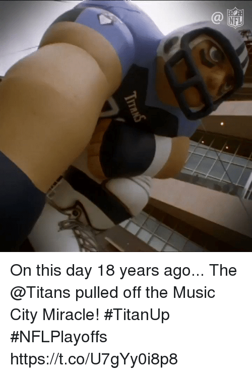 Memes, Music, and 🤖: On this day 18 years ago...  The @Titans pulled off the Music City Miracle! #TitanUp #NFLPlayoffs https://t.co/U7gYy0i8p8
