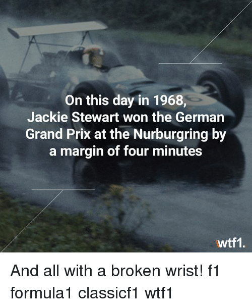 Marginalize: On this day in 1968,  Jackie Stewart won the Germarn  Grand Prix at the Nurburgring by  a margin of four minutes  wtf1. And all with a broken wrist! f1 formula1 classicf1 wtf1