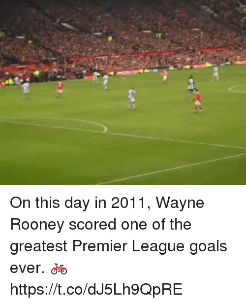 rooney: On this day in 2011, Wayne Rooney scored one of the greatest Premier League goals ever. 🚲 https://t.co/dJ5Lh9QpRE