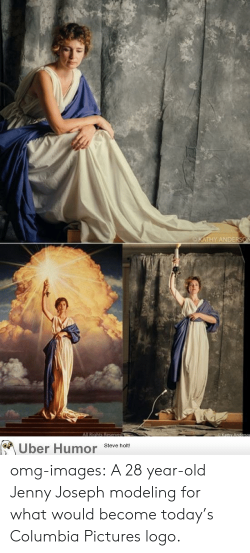 28 Year Old: on  Uber Humor Steve holt omg-images:  A 28 year-old Jenny Joseph modeling for what would become today's Columbia Pictures logo.