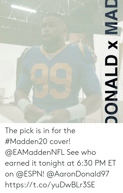 Earned It: ONALD x MAD The pick is in for the #Madden20 cover! @EAMaddenNFL   See who earned it tonight at 6:30 PM ET on @ESPN! @AaronDonald97 https://t.co/yuDwBLr3SE