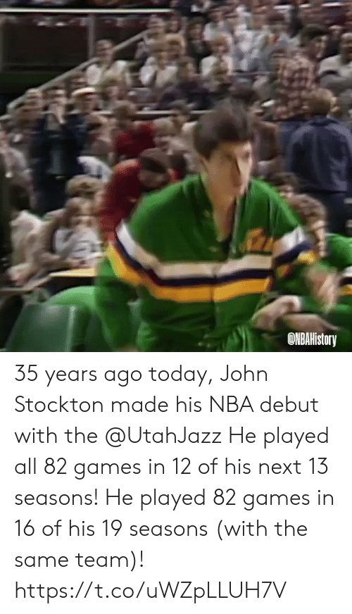 debut: ONBAHistory 35  years ago today, John Stockton made his NBA debut with the @UtahJazz   He played all 82 games in 12 of his next 13 seasons!  He played 82 games in 16 of his 19 seasons (with the same team)!  https://t.co/uWZpLLUH7V