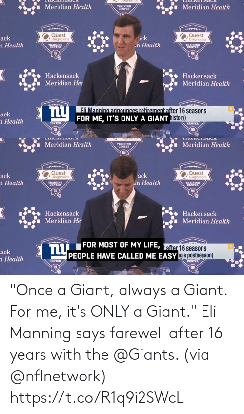 "Giants: ""Once a Giant, always a Giant.  For me, it's ONLY a Giant.""  Eli Manning says farewell after 16 years with the @Giants. (via @nflnetwork) https://t.co/R1q9i2SWcL"