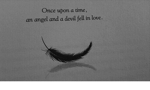 Love, Devil, and Angel: Once upon a time  an angel and a devil fell in love.
