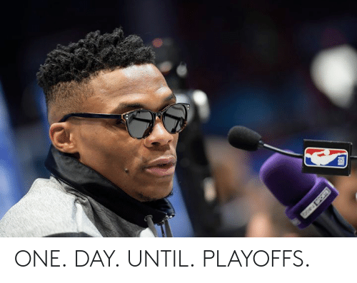 Day Until: ONE.  DAY.  UNTIL.  PLAYOFFS.