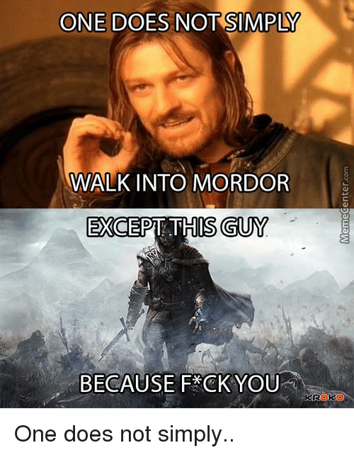 25 best memes about simply walk into mordor simply walk into