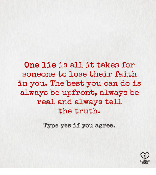 "telling a lie is not always The truth about lying it's important to remember that ""closeness is not always if you have to convince yourself the lie is ok, chances are it's not."