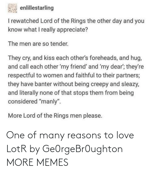 To Love: One of many reasons to love LotR by Ge0rgeBr0ughton MORE MEMES