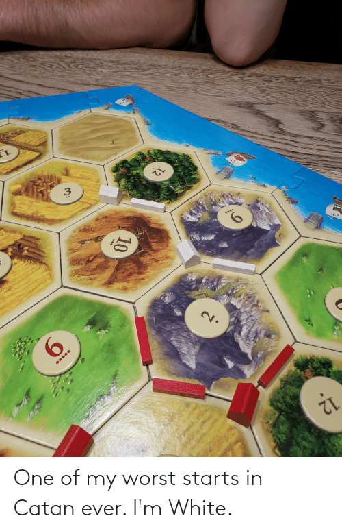 Starts: One of my worst starts in Catan ever. I'm White.