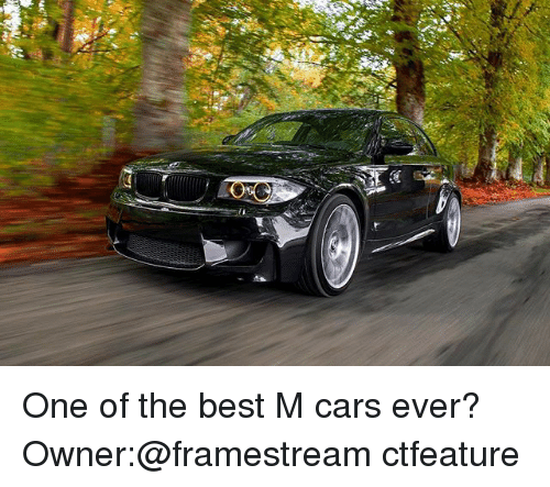 Cars, Memes, and Best: One of the best M cars ever? Owner:@framestream ctfeature