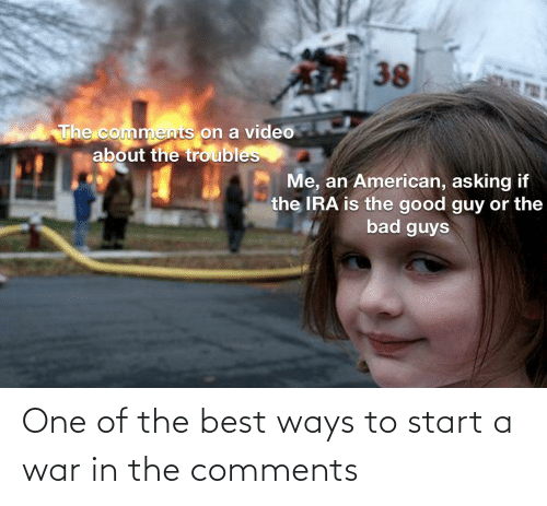 start a: One of the best ways to start a war in the comments