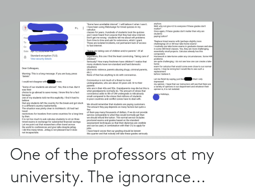 university: One of the professors at my university. The ignorance...