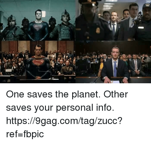 9gag, Dank, and 🤖: One saves the planet. Other saves your personal info. https://9gag.com/tag/zucc?ref=fbpic
