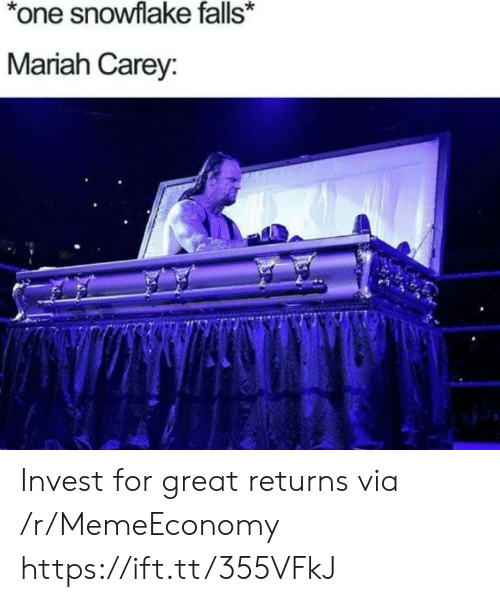invest: *one snowflake falls*  Mariah Carey: Invest for great returns via /r/MemeEconomy https://ift.tt/355VFkJ