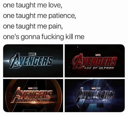 ultron: one taught me love,  one taught me patience,  one taught me pain,  one's gonna fucking kill me  MARVEL  MARVEL  AGE DF ULTRON  MARVEL