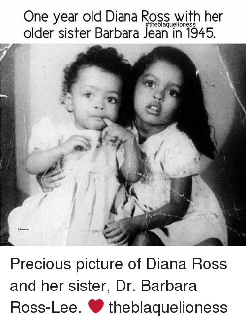Diana Ross: One year old Diana ROSS with her  older sister Barbara Jean in 1945. Precious picture of Diana Ross and her sister, Dr. Barbara Ross-Lee. ❤ theblaquelioness