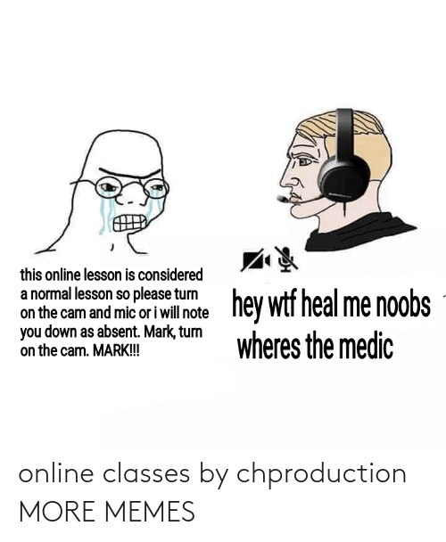Classes: online classes by chproduction MORE MEMES