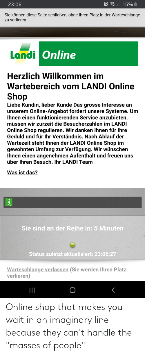 """cant handle: Online shop that makes you wait in an imaginary line because they can't handle the """"masses of people"""""""