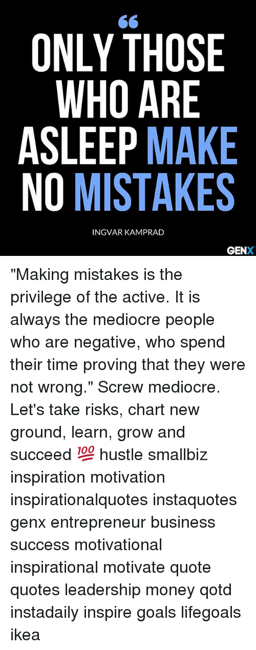 Only Those Who Are Asleep Make No Mistakes Ingvar Kamprad Gen Making
