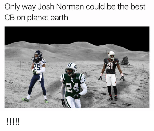 Josh Norman: Only way Josh Norman could be the best  CB on planet earth  24 !!!!!