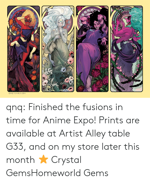 Anime, Tumblr, and Blog: ONO.TUMBLR.COM qnq:  Finished the fusions in time for Anime Expo!  Prints are available at Artist Alley table G33, and on my store later this month ⭐️  Crystal GemsHomeworld Gems