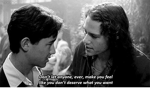 deserve: on'tlet anyone, ever, make you feel  like you don't deserve what you want